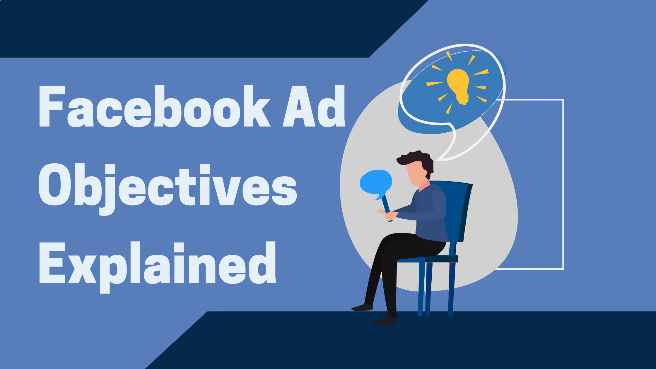 A visual of Facebook Ad Objectives explained